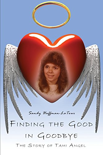 9781424149575: Finding the Good in Goodbye:: The Story of Tami Angel