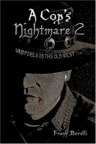 9781424150441: A Cop's Nightmare 2: Vampires in the Old West