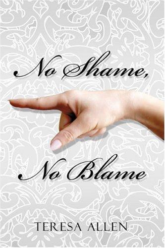 No Shame, No Blame: Allen, Teresa