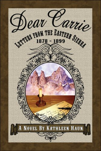 9781424154647: Dear Carrie: Letters from the Eastern Sierra 1878-1899