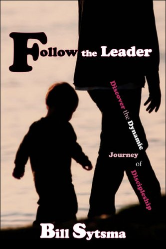 9781424155606: Follow the Leader: Discover the Dynamic Journey of Discipleship
