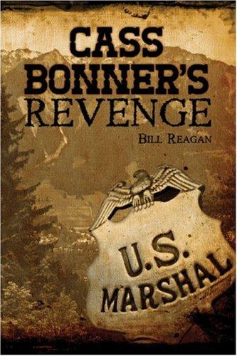 Cass Bonner's Revenge: Reagan, Bill