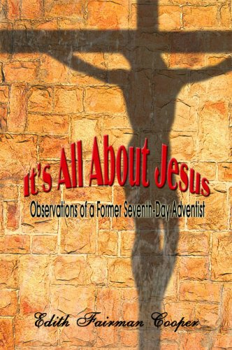 9781424159345: It's All About Jesus: Observations of a Former Seventh-Day Adventist