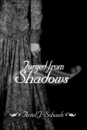 Forged from Shadows: Schaub, Ariel J.
