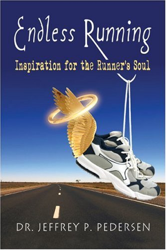 9781424159932: Endless Running: Inspiration for the Runner's Soul