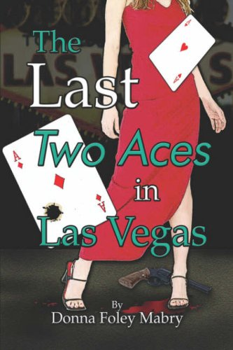 The Last Two Aces in Las Vegas: Mabry, Donna Foley