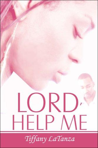 Lord, Help Me: LaTanza, Tiffany