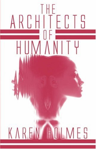 The Architects of Humanity: Karen Holmes