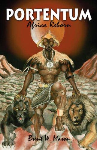 Portentum: Africa Reborn: Brent Mason
