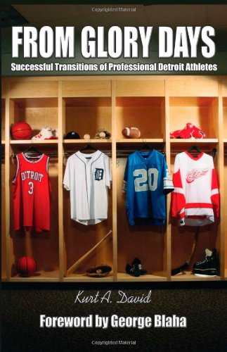 9781424165193: From Glory Days: Successful Transitions of Professional Detroit Athletes