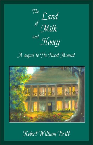 9781424165513: The Land of Milk and Honey: A sequel to The Finest Moment