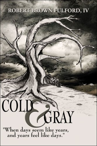 9781424166466: Cold & Gray: When days seem like years, and years feel like days.