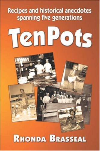 9781424166787: Ten Pots: Recipes and Historical Anecdotes Spanning Five Generations