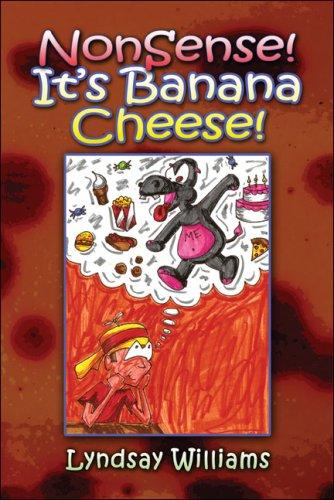 9781424167364: NonSense! It's Banana Cheese!