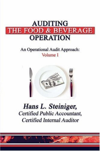 9781424167692: Auditing the Food & Beverage Operation: An Operational Audit Approach: Volume I