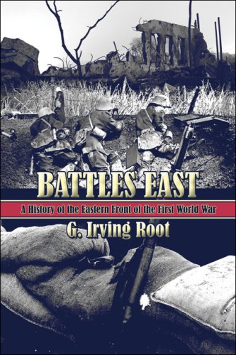 9781424168002: Battles East: A History of the Eastern Front of the First World War