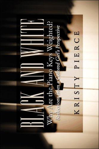 Black and White: Why Are the Piano: Kristy Pierce