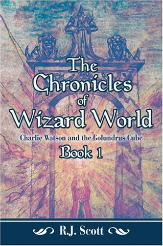 9781424169030: The Chronicles of Wizard World: Book I: Charlie Watson and the Golundrus Cube