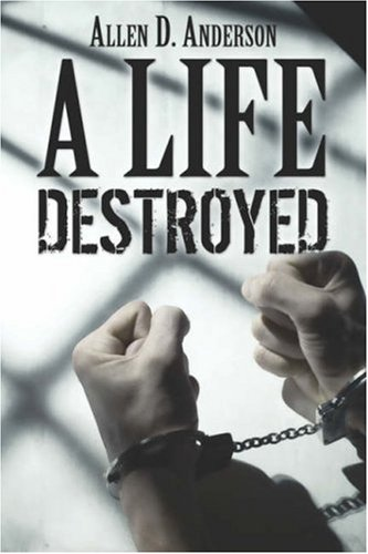 A Life Destroyed: Allen D. Anderson
