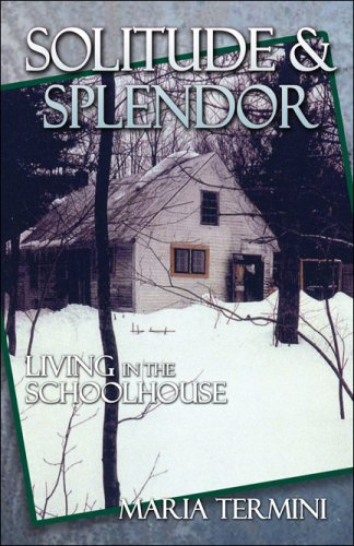 9781424169283: Solitude and Splendor: Living in the Schoolhouse