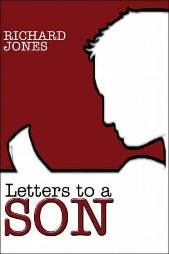 Letters to a Son: Richard Jones