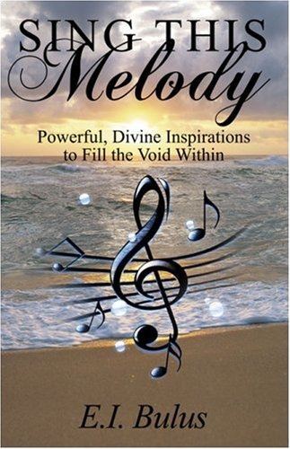9781424171965: Sing This Melody: Powerful, Divine Inspirations to Fill the Void Within
