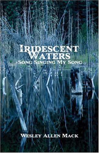 9781424173167: Iridescent Waters: Song Singing My Song