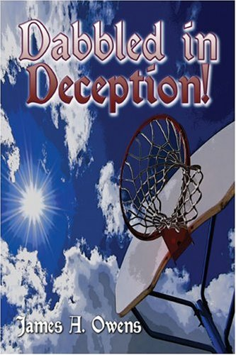 Dabbled in Deception!: James A. Owens