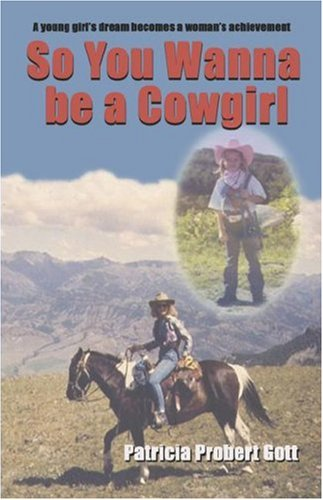 9781424175697: So You Wanna Be a Cowgirl