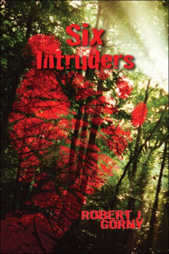 Six Intruders: Gorny, Robert J.
