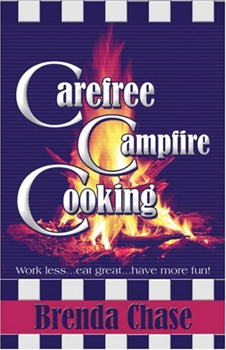 Carefree Campfire Cooking: Chase, Brenda