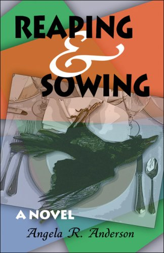 Reaping and Sowing: A Novel: Anderson, Angela R.