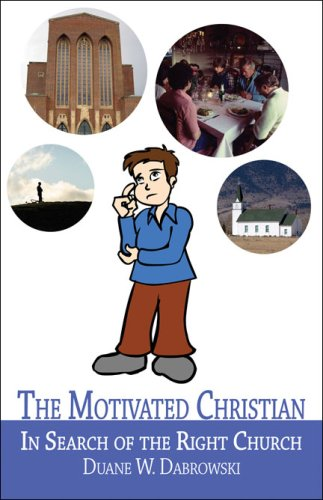 9781424179190: The Motivated Christian: In Search of the Right Church