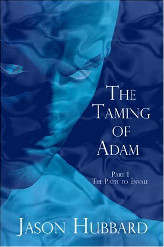 9781424179503: The Taming of Adam: Part 1: The Path to Envale