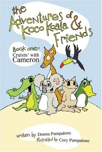 9781424180950: The Adventures of Koco Koala & Friends: Book One: Cruisin' with Cameron (Bk. 1)