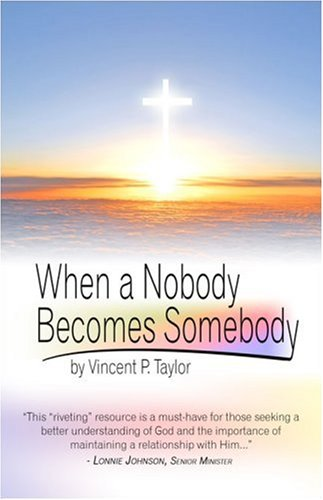 9781424181162: When a Nobody Becomes Somebody
