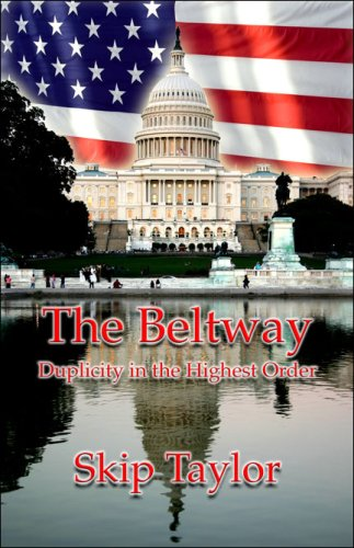 The Beltway: Duplicity in the Highest Order: Skip Taylor