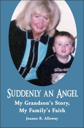 9781424182602: Suddenly an Angel: My Grandson's Story, My Family's Faith