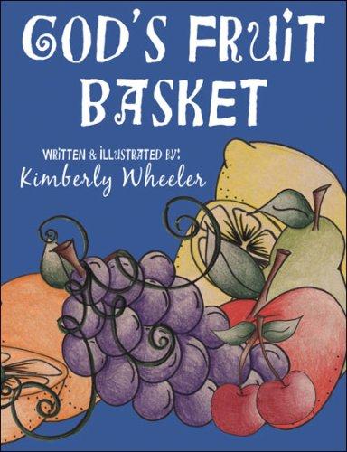 Gods Fruit Basket: Kimberly Wheeler