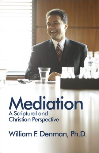 9781424183371: Mediation—A Scriptural and Christian Perspective