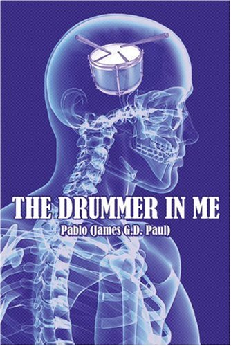The Drummer in Me: Pablo (James G.D. Paul), James G.D.