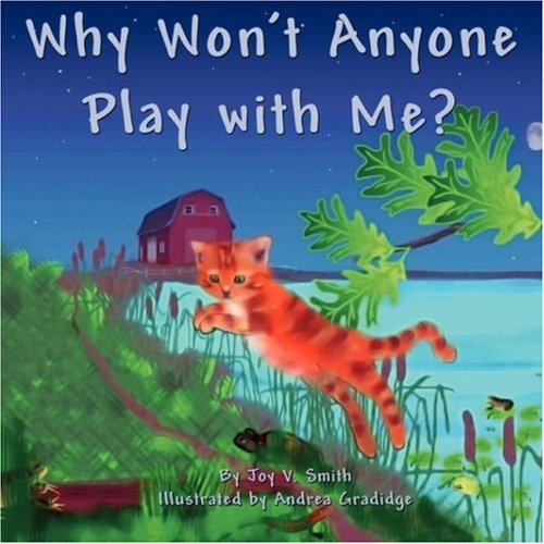 Why Wont Anyone Play with Me?: Joy V. Smith