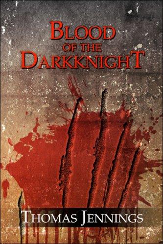 Blood of the Darkknight: Jennings, Thomas