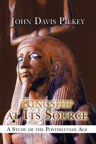 Kingship at Its Source: A Study of: John Davis Pilkey