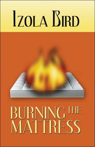 9781424191482: Burning the Mattress