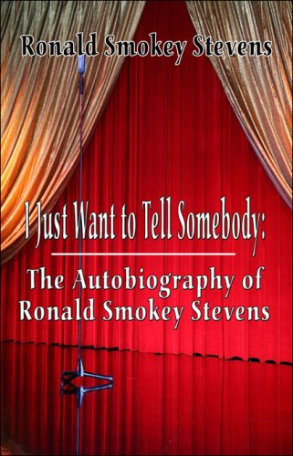 9781424191611: I Just Want to Tell Somebody: The Autobiography of Ronald Smokey Stevens