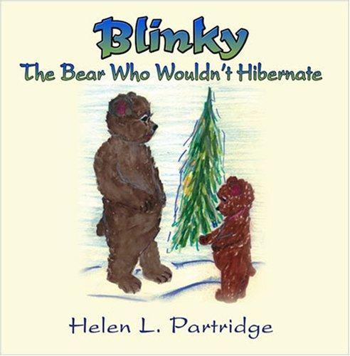 9781424192618: Blinky: The Bear Who Wouldn't Hibernate