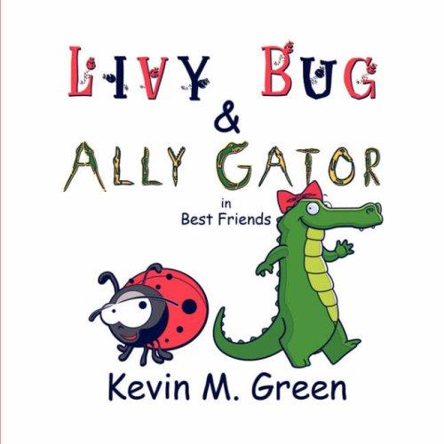 9781424193851: Livy Bug & Ally Gator in Best Friends