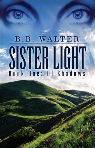 Sister Light : Book One of Shadows: Walter, B. B.