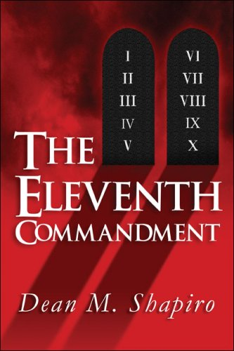 The Eleventh Commandment: Dean M. Shapiro